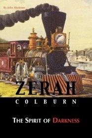 Zerah Colburn - Spirit of Darkness