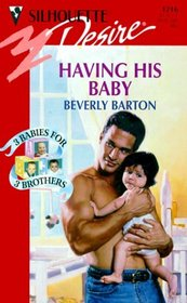 Having His Baby (3 Babies for 3 Brothers) (Silhouette Desire, No 1216)