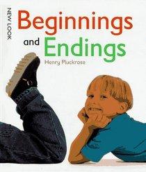 Beginnings and Endings (New Look)