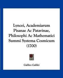 Lyncei, Academiarum Pisanae Ac Patavinae, Philosophi Ac Mathematici Summi Systema Cosmicum (1700) (Latin Edition)