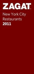 Zagat 2011 New York City Restaurants (Zagat Survey New York City Restaurants)