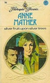 Silver Fruit Upon Silver Trees (Harlequin Presents, No 96)