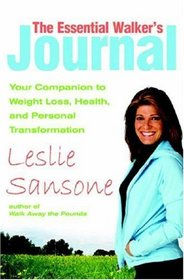 The Essential Walker's Journal: Your Companion to Weight Loss, Health, and Personal Transformation