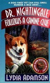 Dr. Nightingale Follows a Canine Clue  (Deirdre Quinn Nightingale, Bk 12)