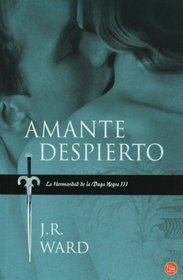 Amante despierto / Lover Awakened (La Hermandad De La Daga Negra / Black Dagger Brotherhood) (Spanish Edition)