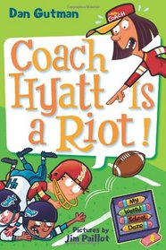 Coach Hyatt Is a Riot! (My Weird School Daze, Bk 4)