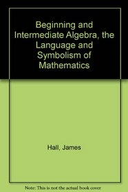 Student's Study Guide for use with Beginning and Intermediate Algebra, The Language and Symbolism of Mathematics