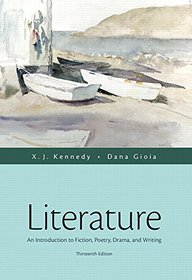 Literature: An Introduction to Fiction, Poetry, Drama, and Writing Plus REVEL -- Access Card Package (13th Edition)