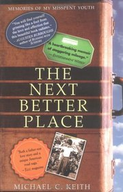 The Next Better Place : Memories of My Misspent Youth