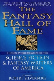 The Fantasy Hall of Fame (aka: The Mammoth Book of Fantasy All-time Greats)