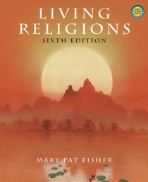 Living Religions & Anthology & Sacred (6th Edition)