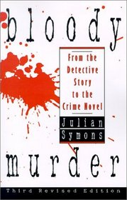 Bloody Murder : From the Detective Story to the Crime Novel