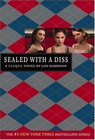 Sealed With a Diss (Clique, Bk 8)