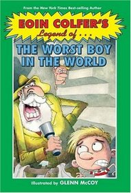 Eoin Colfer's Legend of the Worst Boy in the World (Eoin Colfer's Legend of)