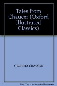 Tales from Chaucer (Oxford Illustrated Classics)