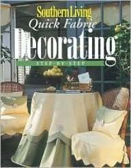 Southern Living Quick Fabric Decorating Step by Step