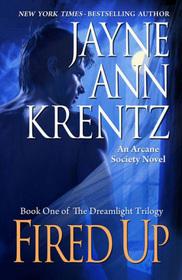 Fired Up (Arcane Society, Bk 7) (Dreamlight, Bk 1)