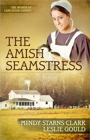 The Amish Seamstress (Women of Lancaster County, Bk 4)