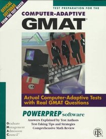 Test Preparation for the Computer-Adaptive Gmat: Actual Computer-Adaptive Tests With Real Gmat Questions : Powerprep Software