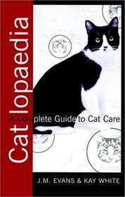 Catlopaedia : A Complete Guide to Cat Care