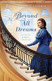 Beyond All Dreams (Thorndike Press Large Print Christian Historical Fiction)