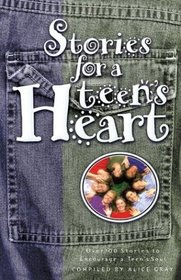 Stories for a Teen's Heart: Over 100 Stories to Encourage a Teen's Soul (Stories For the Heart)