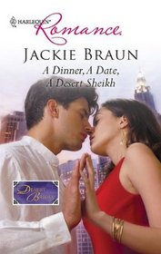 A Dinner, a Date, a Desert Sheikh (Desert Brides) (Harlequin Romance, No 4176)