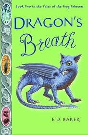 Dragon's Breath (Tales of the Frog Princess, Bk 2)
