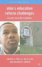 Ohio's Education Reform Challenges: Lessons from the Frontlines (Education Policy)