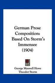 German Prose Composition: Based On Storm's Immensee (1904)