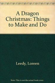 A Dragon Christmas: Things to Make and Do