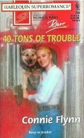 40 Tons of Trouble (Women Who Dare) (Harlequin Superromance, No 726)