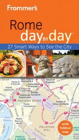 Frommer's Rome Day by Day (Frommer's Day by Day - Pocket)