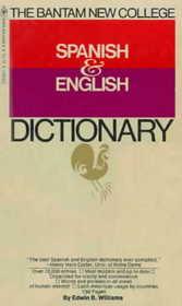 The Bantam New College Spanish-English, English-Spanish Dictionary