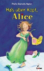 Hals +â-+ber Kopf, Alice