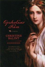 Ophelia's Fan: A Novel
