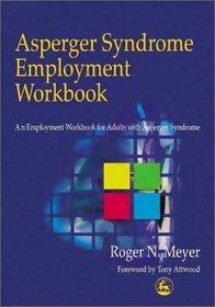 Asperger Syndrome Employment Workbook : An Employment Workbook for Adults with Asperger Syndrome