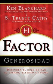 El Factor Generosidad: Descubra El Gozo De Dar Su Tiempo, Talento y Tesoro (Generosity Factor: Discover the Joy of Giving Your Time, Talent, and Treasure, Spanish Edition)