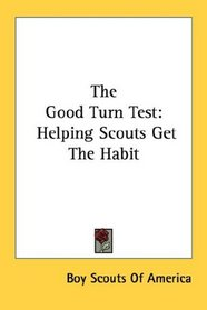 The Good Turn Test: Helping Scouts Get The Habit
