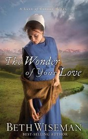 The Wonder of Your Love (Land of Canaan, Bk 2)