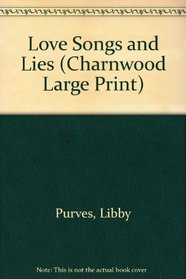 Love Songs and Lies (Charnwood Large Print)
