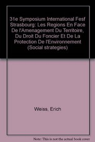 31E Symposium International Fesf Strasbourg: Les Regions En Face De L'Amenagement Du Territoire, Du Droit Foncier Et De LA Protection De L'Environnement ... and Social Policy) (Multilingual Edition)