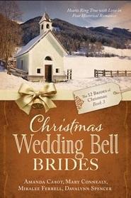 Christmas Wedding Bell Brides (12 Brides of Christmas, Bk 3)