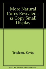 More Natural Cures Revealed - 12 Copy Small Display