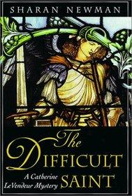 The Difficult Saint (Catherine LeVendeur, Bk 6)