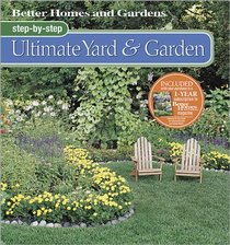 Step-by-Step Ultimate Yard & Garden (Step-By-Step)