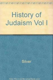 History of Judaism Vol I