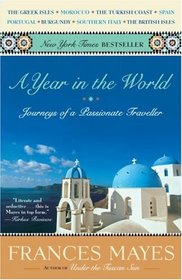 A Year in the World : Journeys of A Passionate Traveller
