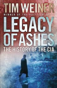Legacy of Ashes: The History of the CIA.