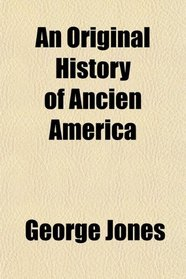 An Original History of Ancien America